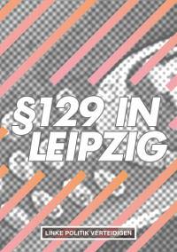 Broschüre: § 129 in Leipzig – Linke Politik verteidigen